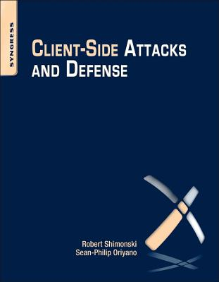 Client-side Attacks and Defense By Oriyano, Sean-Philip